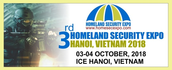Defence and Security Event at Vietnam | Homeland Security Expo 2018 | Hanoi, Vietnam | 3-4 Oct. 2018 | www.homesecexpo.com