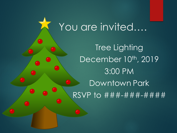 "Invitation to a Christmas tree lighting party with the image of a decorated tree, a gradiated green background, and white text. ""You are invited. Tree lighting December 10th, 2019. 3:00 PM. Downtown Park. RSVP to ###-###-####"